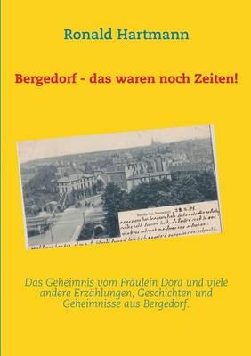 Bergedorf - das waren noch Zeiten! (Paperback)