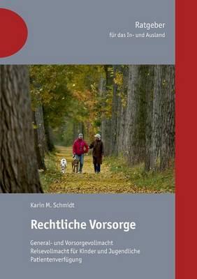 Rechtliche Vorsorge Fur Das In- Und Ausland (Paperback)