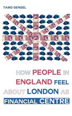 How Londoners Feel about London's Financial Centre (Paperback)