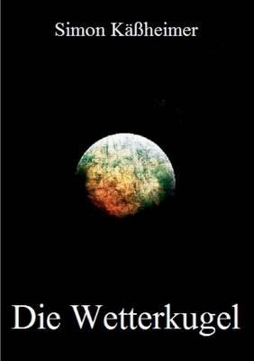 Die Wetterkugel (Paperback)