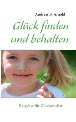 Gluck Finden Und Behalten (Paperback)