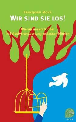 Wir Sind Sie Los! (Paperback)