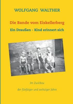 Die Bande Vom Eiskellerberg (Paperback)
