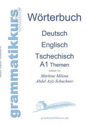 Worterbuch Deutsch - Englisch - Tschechisch Themen A1 (Paperback)