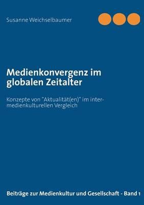 Medienkonvergenz Im Globalen Zeitalter (Paperback)