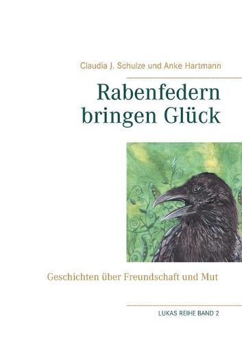 Rabenfedern Bringen Gl�ck (Paperback)