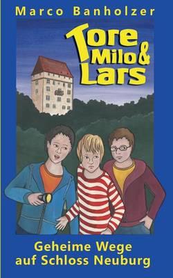 Tore, Milo & Lars - Geheime Wege Auf Schloss Neuburg (Paperback)