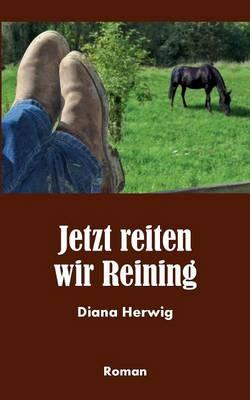 Jetzt Reiten Wir Reining (Paperback)