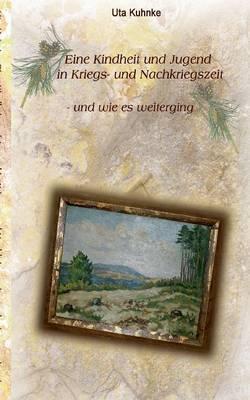 Eine Kindheit in Kriegs- Und Nachkriegszeit (Paperback)