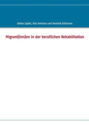 Migrant(inn)En in Der Beruflichen Rehabilitation (Paperback)