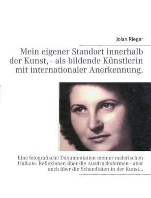 Mein Eigener Standort Innerhalb Der Kunst, - ALS Bildende Kunstlerin Mit Internationaler Anerkennung. (Paperback)