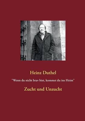 """""""Wenn Du Nicht Brav Bist, Kommst Du Ins Heim"""" (Paperback)"""