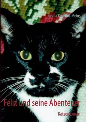 Felix Und Seine Abenteuer (Paperback)
