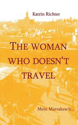 The Woman Who Doesnt Travel (Paperback)