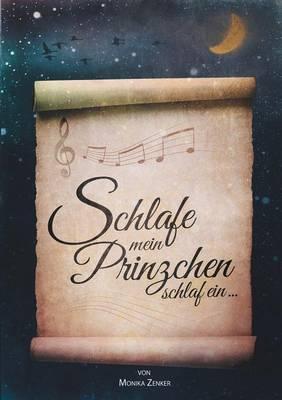 Schlafe Mein Prinzchen Schlaf Ein (Paperback)
