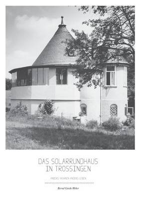 Das Solarrundhaus in Trossingen (Paperback)