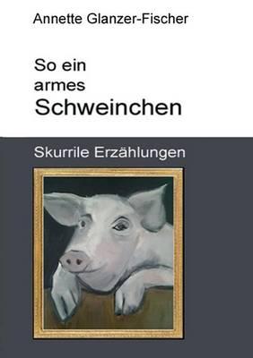 So Ein Armes Schweinchen! (Paperback)