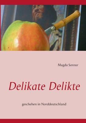 Delikate Delikte: geschehen in Norddeutschland (Paperback)