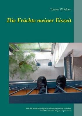 Die Fruchte Meiner Eiszeit (Paperback)