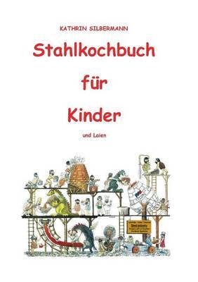 Stahlkochbuch fur Kinder und Laien (Paperback)