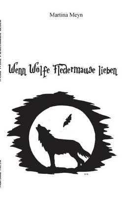 Wenn Woelfe Fledermause lieben (Paperback)