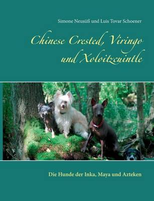 Chinese Crested, Viringo Und Xoloitzcuintle (Paperback)