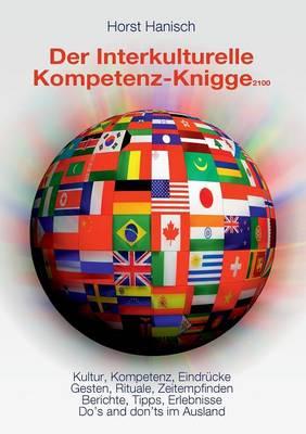 Der Interkulturelle Kompetenz-Knigge 2100 (Paperback)