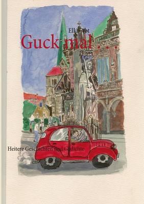 Guck mal . . .: Heitere Geschichten und Gedichte (Paperback)
