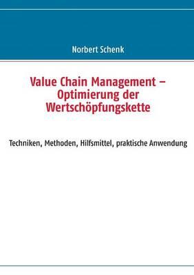 Value Chain Management - Optimierung der Wertschoepfungskette (Paperback)