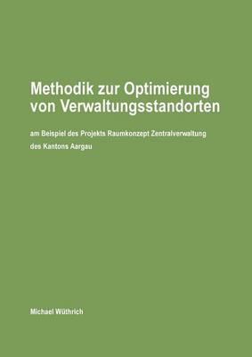 Methodik Zur Optimierung Von Verwaltungsstandorten (Paperback)