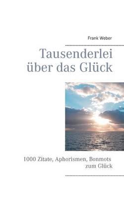 Tausenderlei Uber Das Gluck (Paperback)