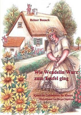 Wie Wendelin Wurz zum Teufel ging (Paperback)