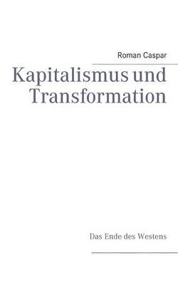 Kapitalismus Und Transformation (Paperback)