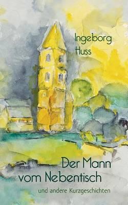 Der Mann Vom Nebentisch Und Andere Kurzgeschichten (Paperback)