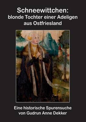 Schneewittchen: Blonde Tochter Einer Adligen Aus Ostfriesland (Paperback)