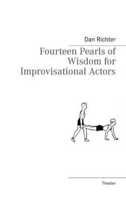 Fourteen Pearls of Wisdom for Improvisational Actors (Paperback)