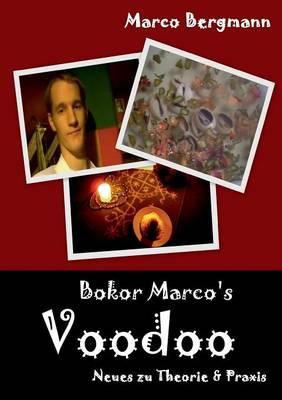 Bokor Marco's Voodoo - Neues Zu Theorie & Praxis (Paperback)