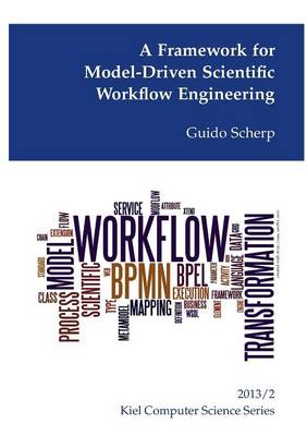 A Framework for Model-Driven Scientific Workflow Engineering (Paperback)