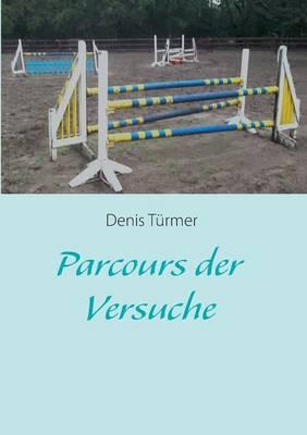 Parcours Der Versuche (Paperback)