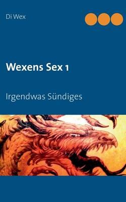 Wexens Sex 1 (Paperback)