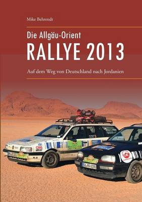Die Allgau-Orient-Rallye 2013 (Paperback)