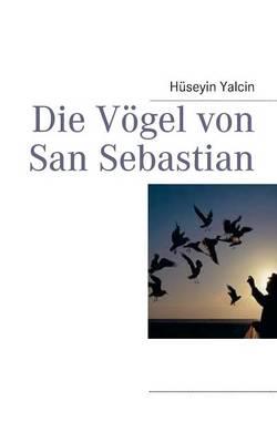 Die Vogel Von San Sebastian (Paperback)
