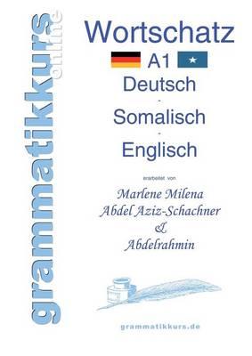 Worterbuch Deutsch - Somalisch- Englisch Niveau B1 (Paperback)