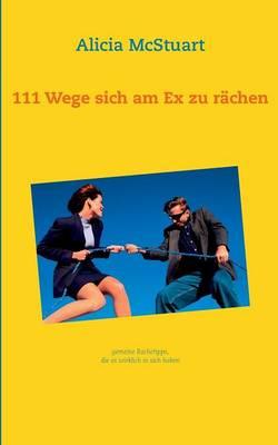 111 Wege Sich Am Ex Zu Rachen (Paperback)