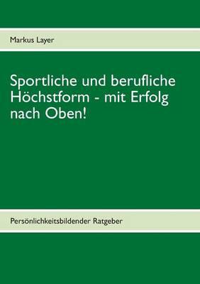 Sportliche Und Berufliche Hochstform (Paperback)