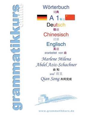 Worterbuch Deutsch - Chinesisch - Englisch Niveau A1 (Paperback)