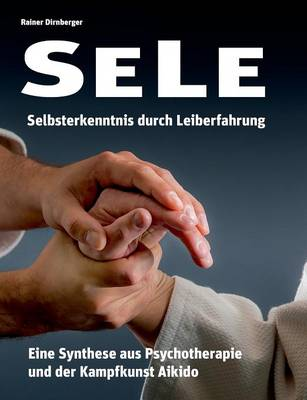 Sele - Selbsterkenntnis Durch Leiberfahrung (Paperback)