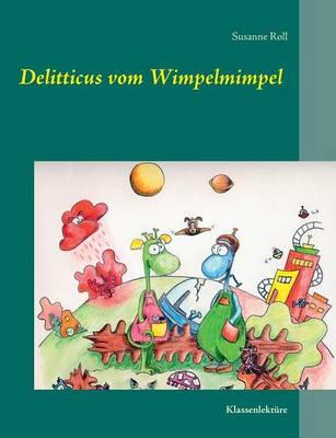Delitticus Vom Wimpelmimpel (Paperback)