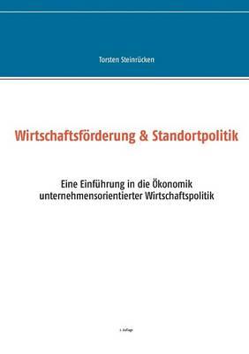 Wirtschaftsforderung & Standortpolitik (Paperback)