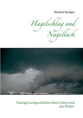 Hagelschlag Und Nagellack (Paperback)